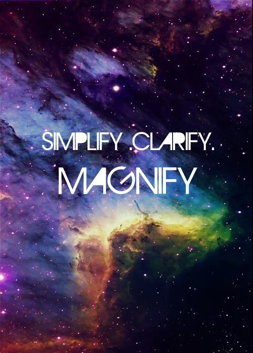 simplify clarify magnify