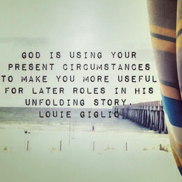 louie giglio quote present circumstances