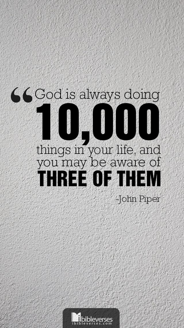 John Piper quote God is doing 10000 things