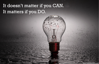 It Doesn't Matter if You CAN. It matters if you DO.